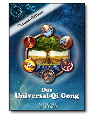 Das Universal-Qi Gong - Qi Gong und Yoga-Übungen zur Stärkung des Immunsystems gegen Corona & Covid-19
