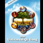 Das Universal-Qi-Gong - Die effektivsten Übungen des Yoga & Qi-Gong