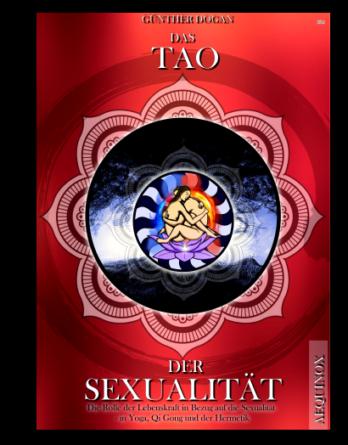 Das Tao der Sexualität - Die Rolle der Sexualität im Qi Gong und dem Yoga